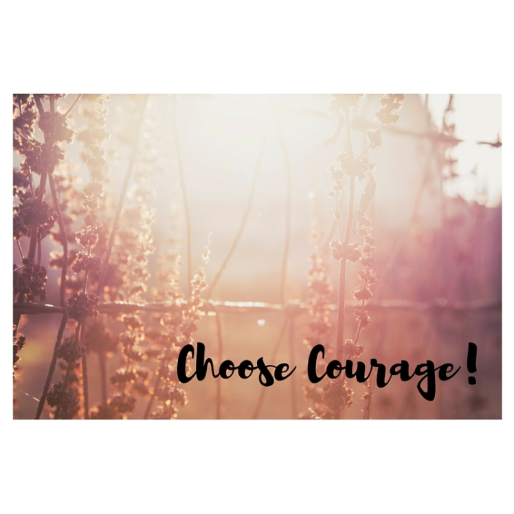 Choose Courage!