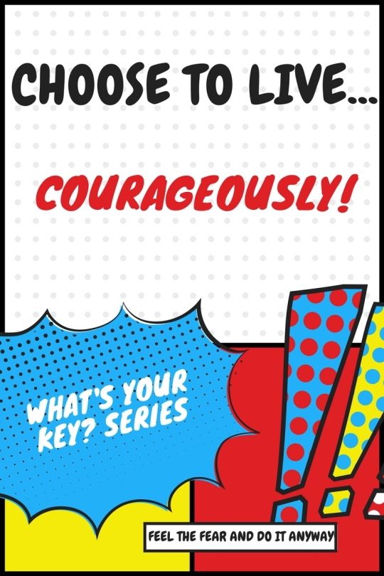 Choose to live Courageously