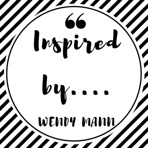 Inspired by.... Wendy Mann
