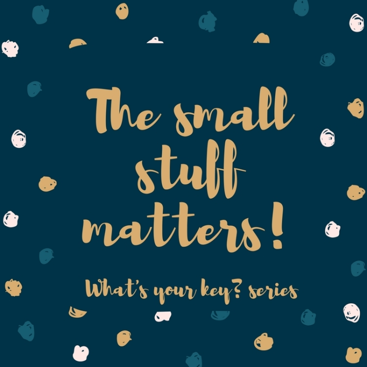The small stuff matters