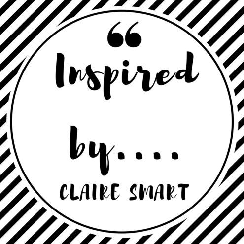 Inspired by....Claire Smart