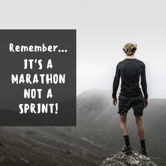 It's a marathon not a sprint!